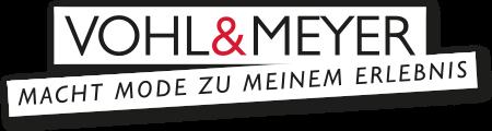 Vohl&Meyer - Macht Mode zu meinem Erlebnis